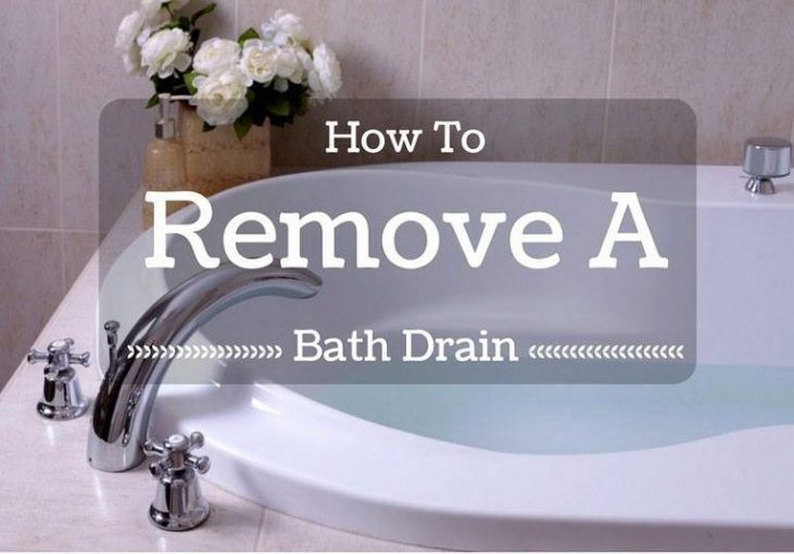 How To Remove A Bath Drain