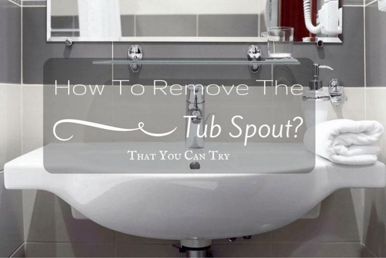 How To Remove The Tub Spout