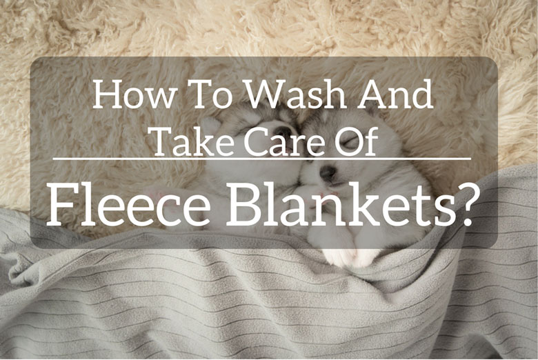 how to wash a fleece blanket