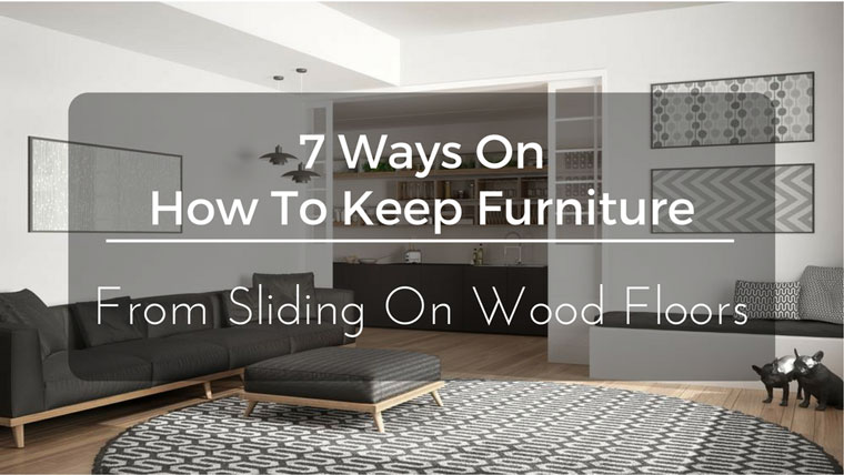 Ordinaire How To Keep Furniture From Sliding On Wood Floors